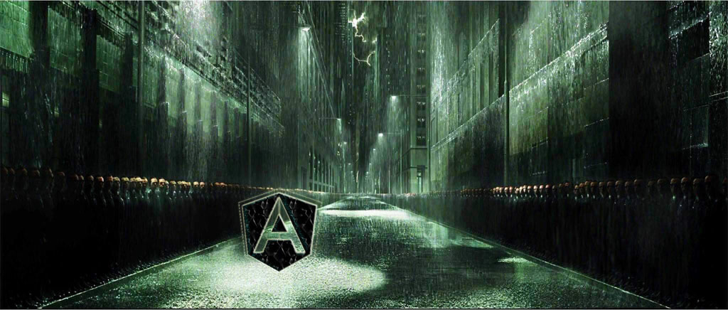 AngularJS, Get in the Matrix
